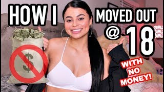 HOW I MOVED OUT AT 18 (WITH NO MONEY)