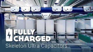 Skeleton Ultra Capacitors | Fully Charged