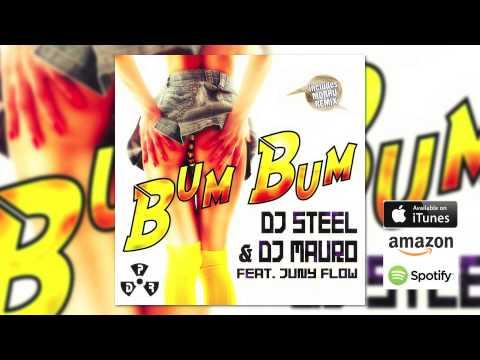 Dj Steel & Dj Mauro feat. Juny Flow - Bum Bum (Radio Edit) // CENTAL STAGE OF MUSIC //