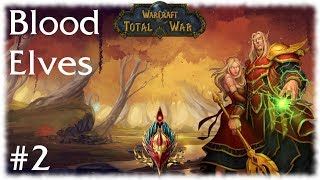 M2TW: Warcraft Total War Mod ~ Blood Elves Campaign Part 2, The Flame of Silvermoon