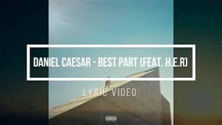Download lagu DANIEL CAESAR - BEST PART (FEAT. H.E.R) (Lyrics/Lyric Video) gratis