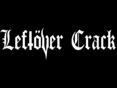 Leftover Crack - Burn Them Prisons