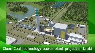 Clean Coal technology power plant project in Krabi