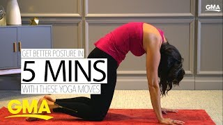 Improve your posture in 5 minutes with these yoga poses | GMA Digital