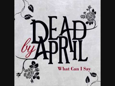 Dead by April - What can I say [Lyrics]