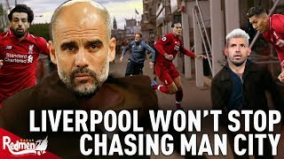 Liverpool Won't Give up the Chase on Manchester City!