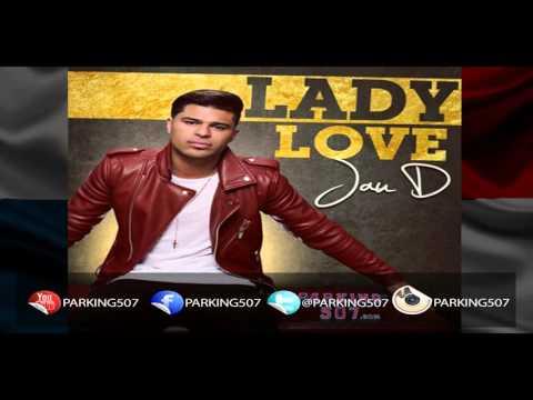 Jau D Lady Love Official AIM Radio Edit Cutting Latino Get Crazy Note Parking507.com
