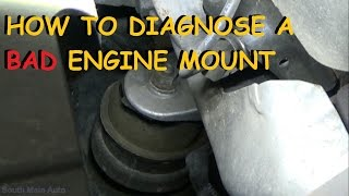 Bad Engine Mount - Diagnose and Repair