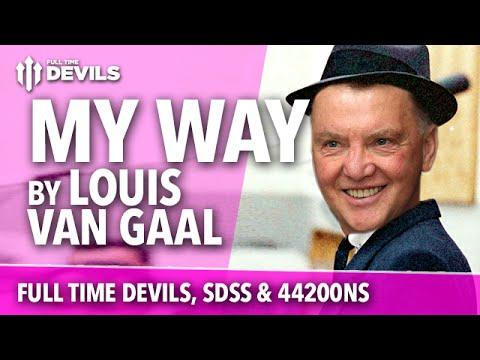 'My Way' Louis Van Gaal Song | FullTimeDEVILS, 442oons & SDSS Parody | Manchester United