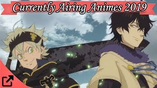 Top 10 Currently Airing Animes 2019