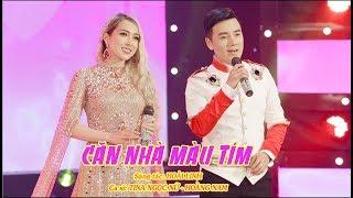 CĂN NHÀ MÀU TÍM - Ca sĩ: TINA NGỌC NỮ & HOÀNG NAM - St: HOÀI LINH