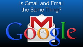 Is Gmail and Email the Same Thing? Gmail and Email Explained!