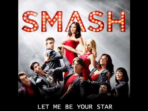 SMASH - Let Me Be Your Star