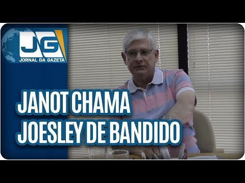 Janot chama Joesley de bandido