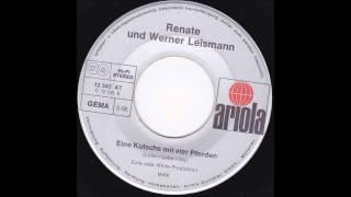 Renate Und Werner Leismann - Eine Kutsche Mit Vier Pferden (aus Dem Jahr 1973 B-Seite)