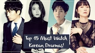 Top 15 Must Watch Korean Dramas!