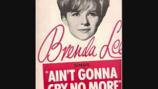 Watch Brenda Lee Aint Gonna Cry No More video