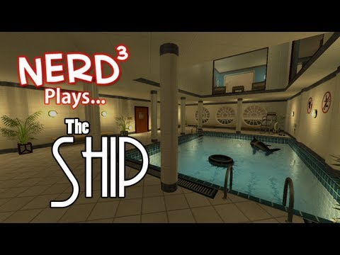 Nerd ³ Plays... The Ship