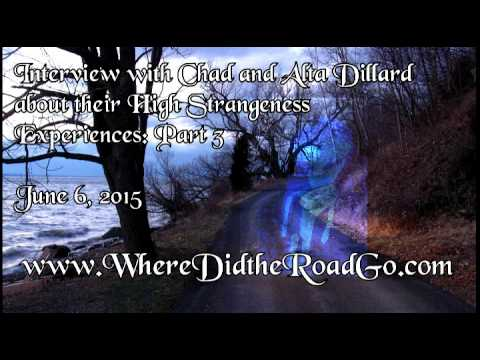 High Strangeness with Chad and Alta Dillard: Part 3 - June 6, 2015
