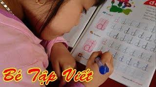 Bé 4 Tuổi Học Viết Chữ D và Chữ Đ - Dạy Bé Tập Viết Tiếng Việt