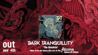 DARK TRANQUILLITY - The Absolute / Time Out of Place (audio)