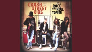 Watch Crash Street Kids Lets Rock And Roll Tonite video