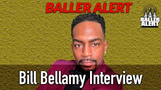 Baller Alert Exclusive! Bill Bellamy Talks Anthony Davis Going to the Lakers!