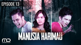MANUSIA HARIMAU - episode 13