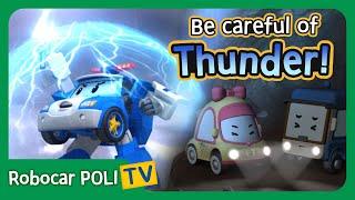 Be careful of Thunder! | Robocar Poli Clips
