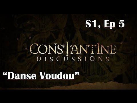 Constantine Discussions 5. Danse Voudou