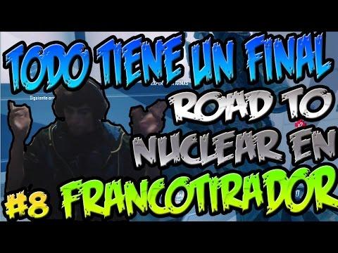 Todo Tiene Un Final #8 - Road To Nuclear en FRANCOTIRADOR (2.0) || Daviidd97HD