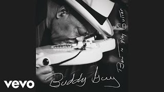 Buddy Guy - Born To Play Guitar (Audio)
