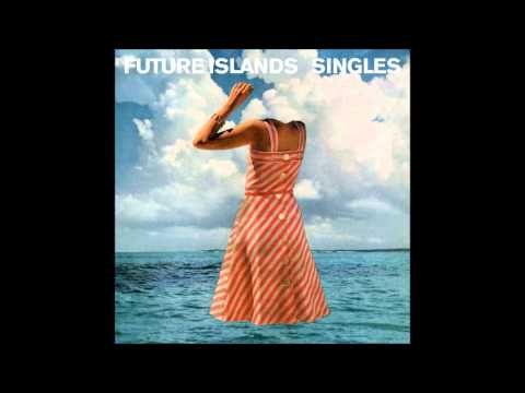 The Future Islands - Seasons Waiting On You