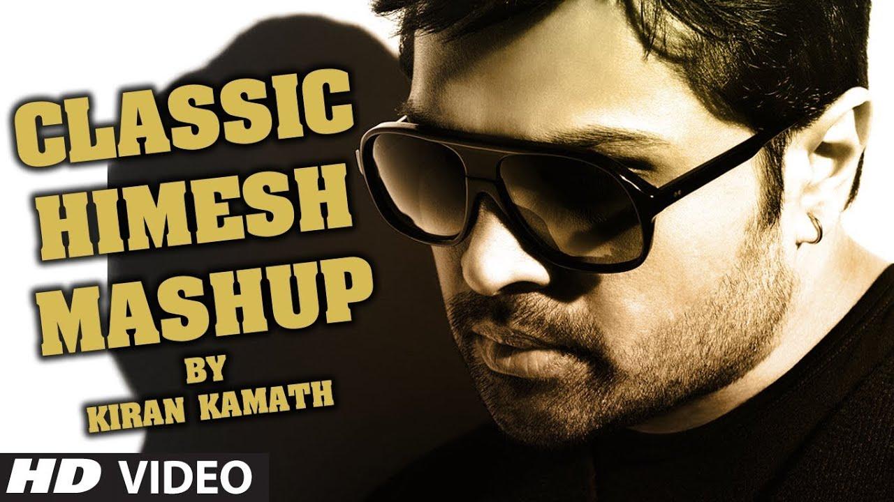 Classic Himesh Mashup - DJ Kiran Kamath (2014)