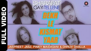 Dekh Le Kismat Yaar Video Song from Sharafat Gayi Tel Lene