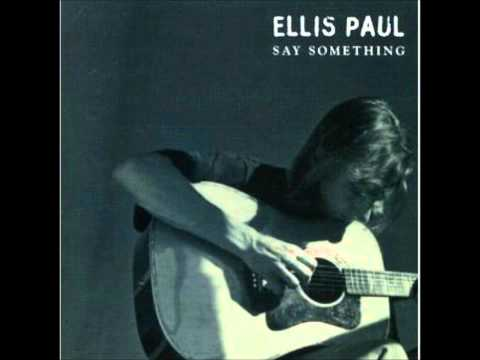 Ellis Paul - Look At The Wind Blow