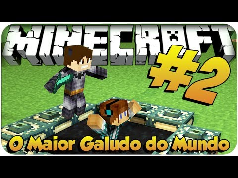 O Maior Galudo do Mundo #2 Authentic VS Baixa