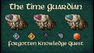 Tibia The Time Guardian Boss | Forgotten Knowledge Quest | Thais Boss | Holy Portal