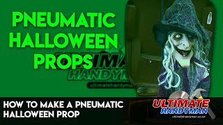 How to make a pneumatic Halloween prop