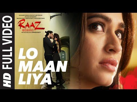 LO MAAN LIYA Full Video Song   Raaz Reboot   Arijit Singh Emraan Hashmi,Kriti Kharbanda,Gaurav Arora
