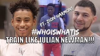 Train Like JULIAN NEWMAN & Get To Know Julian OFF The Court! #WhoisWhatis Ft Zion Harmon!!!