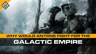 Why Would Anyone Fight For The Galactic Empire? | Incoming