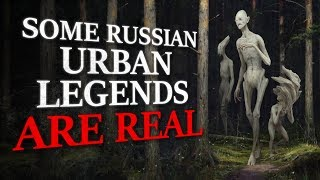 """Some Russian urban legends are real, after all..."" Creepypasta"