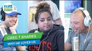 Greg T Shares Why He Loves Us | Elvis Duran Exclusive