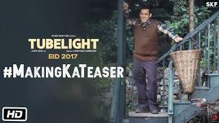 Tubelight Ki Making Ka Teaser | Salman Khan | Kabir Khan
