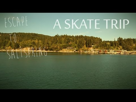 Longboarding: Escape To Saltspring