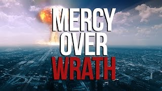 Mercy Over Wrath – Powerful – Silent Repenter
