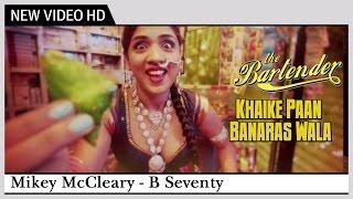 Khaike Paan Banaraswala | The Bartender - B Seventy | HD Video Song