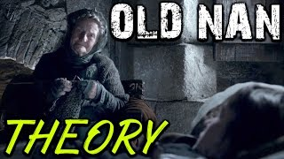 Is Old Nan Actually Someone Else?! THEORY (Game of Thrones)