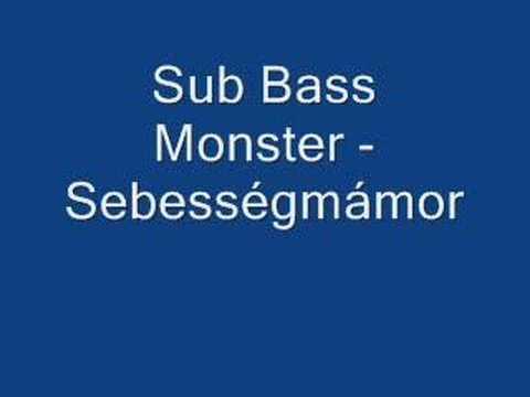 Sub Bass Monster - Sebességmámor